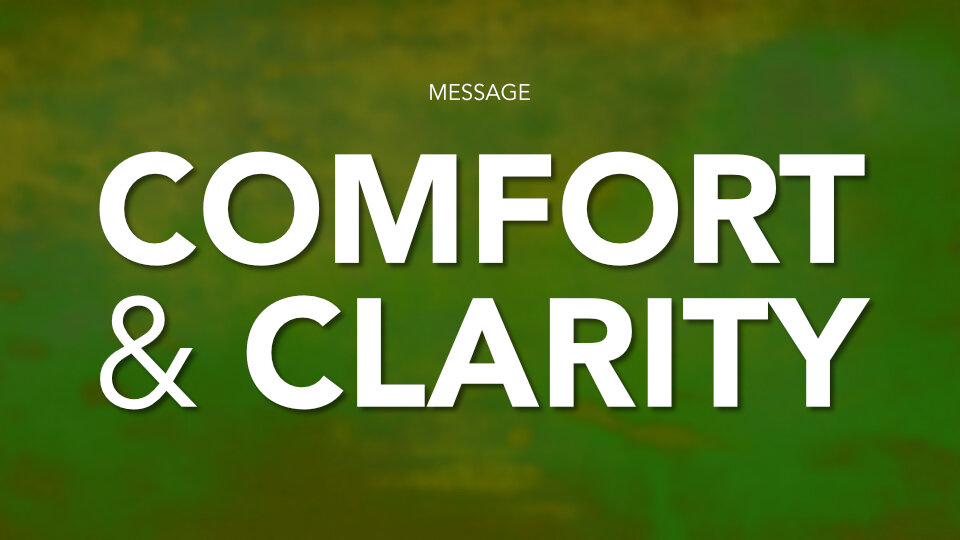 Comfort and Clarity